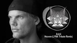 Avicii - Heaven (LYNX Tribute Remix)