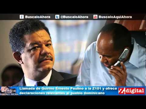 Llamada de Quirino Ernesto Paulino a la Z101 y ofrece declaraciones relevantes al pueblo dominicano