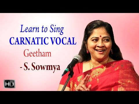 Learn How to Sing - Geetham - Carnatic Vocal - Basic Lessons for Beginners - S. Sowmya