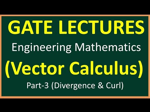 Vector Calculus Part 3 ( Divergence and curl ) || Engineering Mathematics for GATE ||