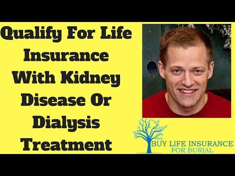 Qualifying For Final Expense Life Insurance With Kidney Disease Or Dialysis