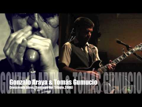 Gonzalo Araya & Tomás Gumucio - Crossroads Blues
