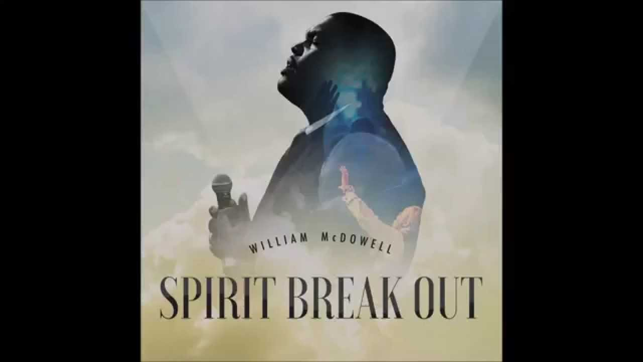 william-mcdowell-spirit-break-out-feat-trinity-anderson-audio-only-entertainment-one-nashville
