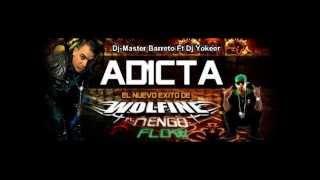 Adicta   Wolfine ft  Ñengo Flow Prod  Dj Master Barreto Ft Dj Yokeer 2013