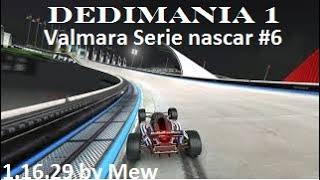 Dedimania 1 Valmara Serie nascar #6 1.16.29 by Mew