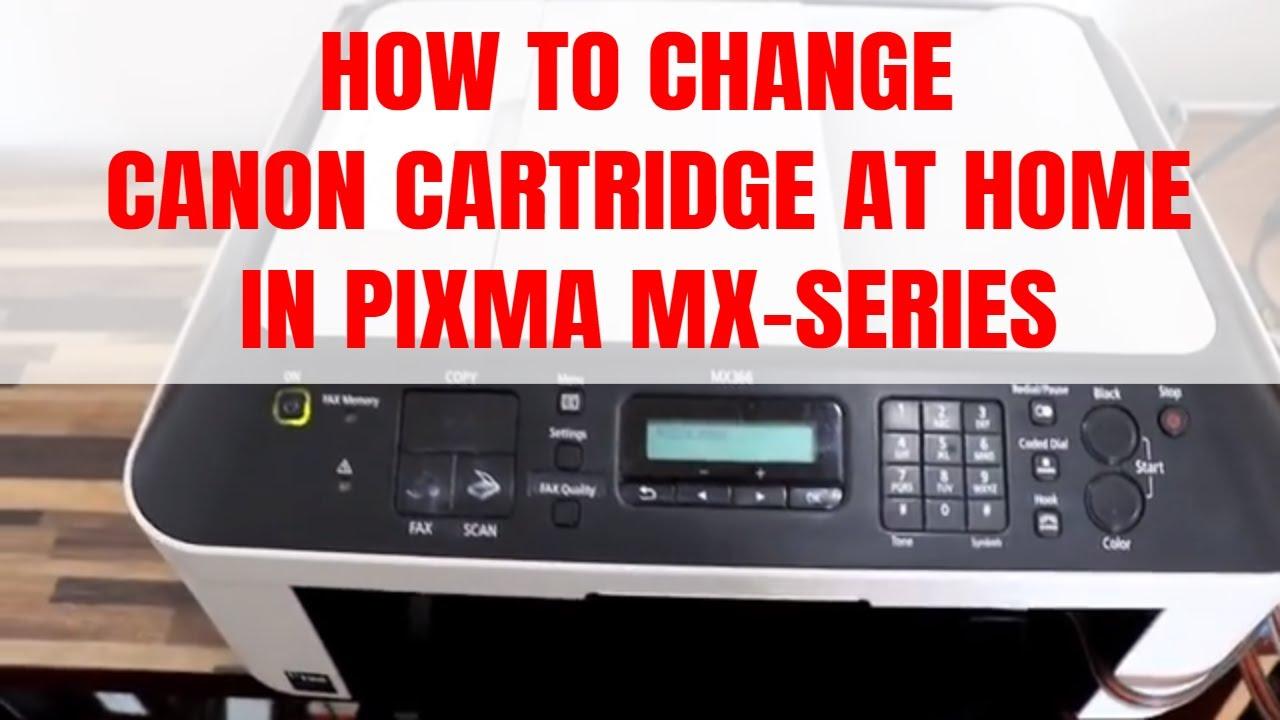 How To Change Canon Cartridge In Pixma Mx Series Mx366 328 Mx360 Catridge Buat Test Cl 811 Etc