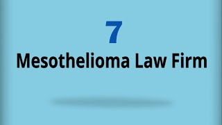 Mesothelioma Law Firm 7
