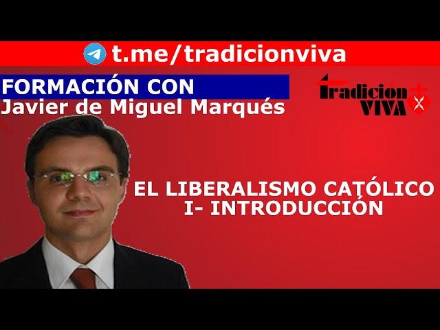 El #liberalismo católico (I)-  Introducción
