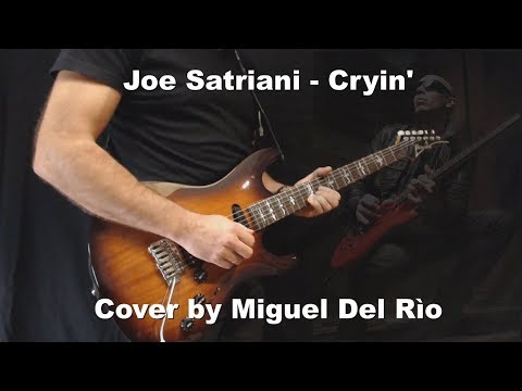 Joe Satriani - Cryin' Cover by Miguel Del Rìo - Ibanez At300