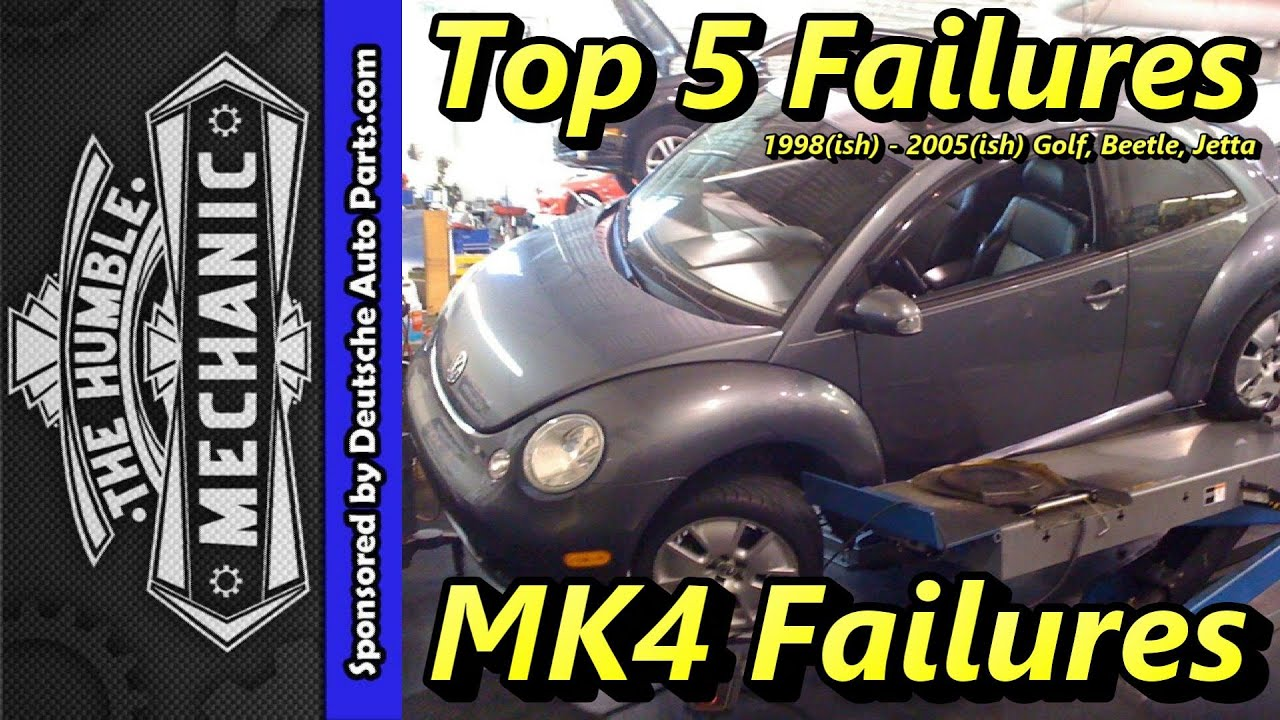 Top 5 Failures 1999 2005 Mk4 Golf Beetle And Jetta Youtube