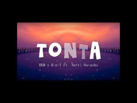 RKM & Ken Y Feat. Natti Natasha - Tonta(Audio)
