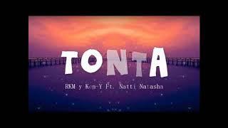RKM & Ken Y Feat. Natti Natasha - Tonta  (Audio)