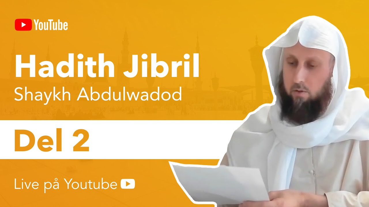 Förklaringen på Hadith Jibril | del 2/8