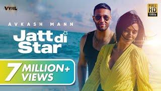 Jatt Di Star (Official Video) - Avkash Mann | New Punjabi Song 2020 | VYRL Originals