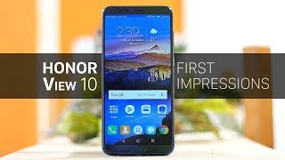 Honor View 10 First Impressions!