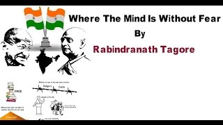 Where the Mind is Without FEAR -Rabindranath Tagore - His Dream and Vision for India -ANIMATION