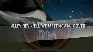 Allfy Rev - Till We Meet Again ft Little Linka (Cover)