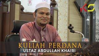 USTAZ ABDULLAH KHAIRI [Kuliah Perdana Masjid Lavender Heights] 14092018
