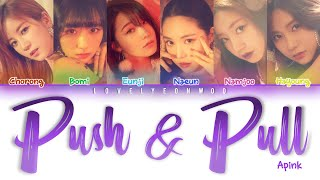 Apink  에이핑크  - Push & Pull  줄다리기  Lyrics  Color Coded Han/rom/eng