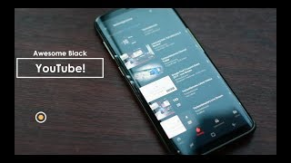 Download YouTube Black Edition for Samsung Galaxy S8, S8+ and Note 8