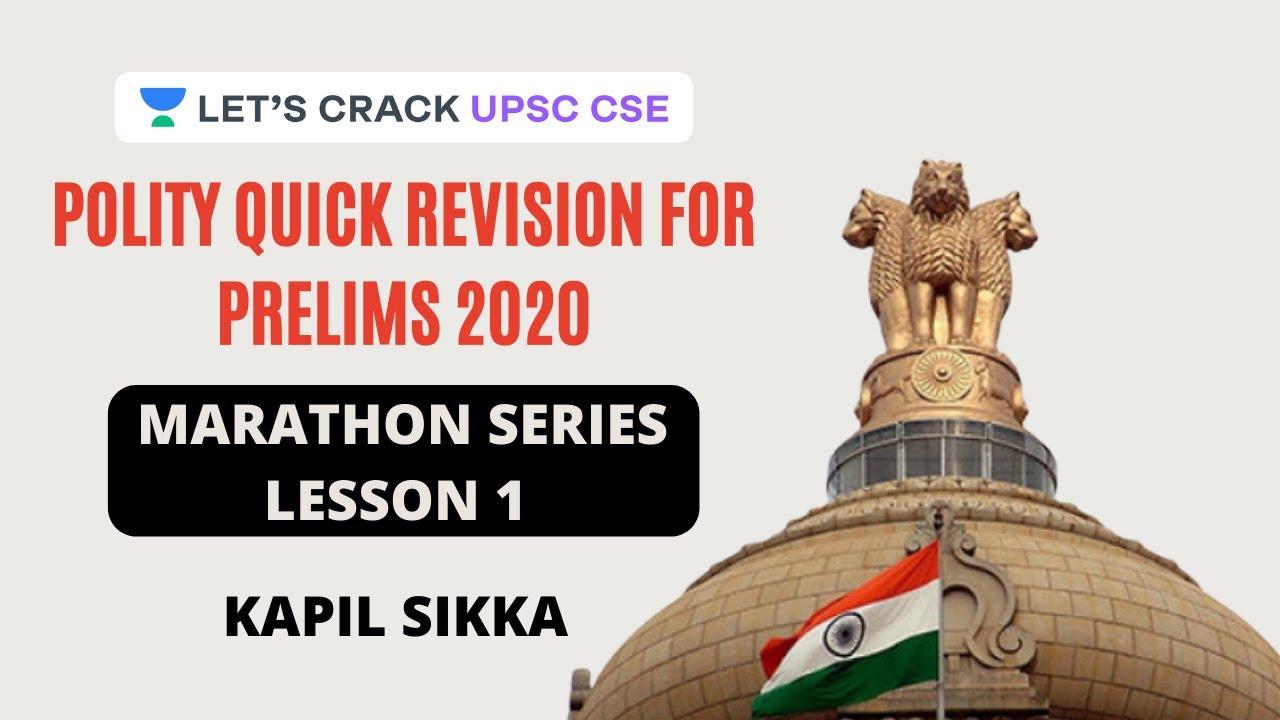 Download L1: Polity Quick Revision for Prelims 2020: Marathon Series | Crack UPSC CSE 2020 | Kapil Sikka