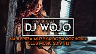 ✯ Najlepsza Muzyka Do Samochodu ✅ Club Music 2019 #13