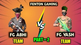 🔥FG•ABHI TEAM V/S FG•TEAM CLASH SQUAD 4 V 4 MATCH | Part = 2 | CLASH SQUAD MATCH - FENTON GAMING