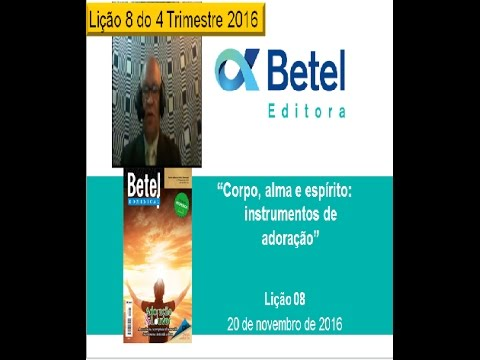 Lição 8 do 4 TRIM 2016 - Escola Dominical - BETEL
