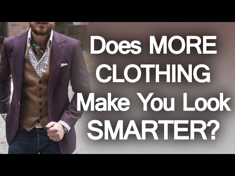 Can You Look Smarter By Wearing More Clothing Video