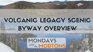Volcanic Legacy Scenic Byway Overview - Lassen Volcanic, Lava Beds and Crater Lake National Parks