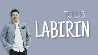 Gambar cover LABIRIN - Tulus (Cover Lirik)