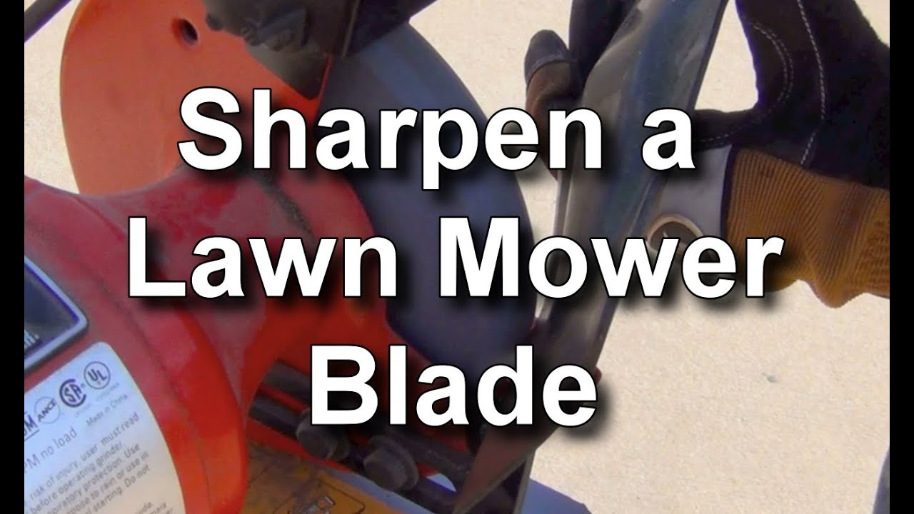 How To Sharpen A Lawn Mower Blade Youtube
