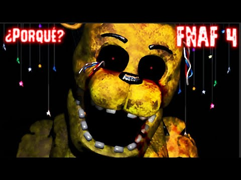¿Porqué Golden Freddy No Sale En Five Nights At Freddy's 4? | Teoría | FNAF 4