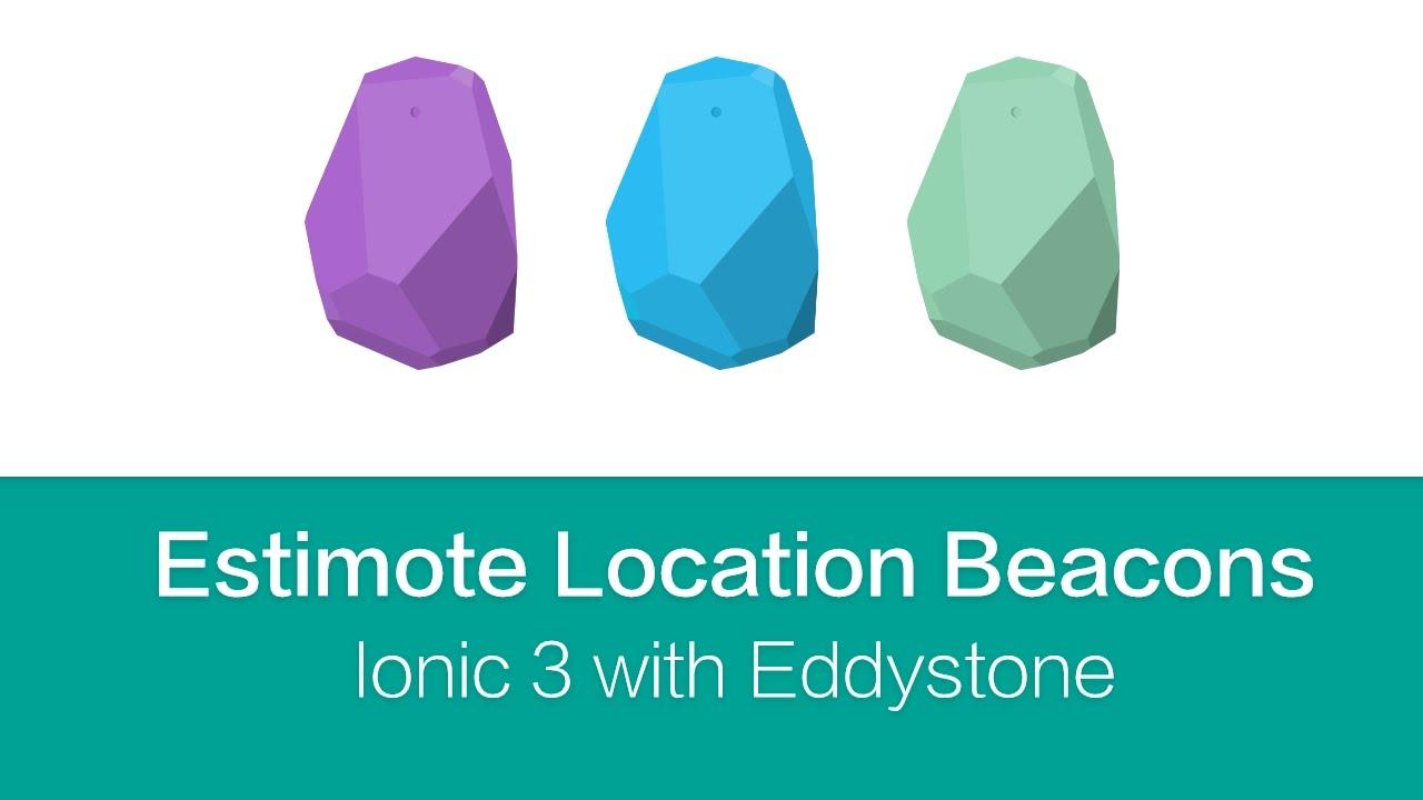 Ionic 3 - Estimote Location Beacons with via Eddystone Protocol (#1)