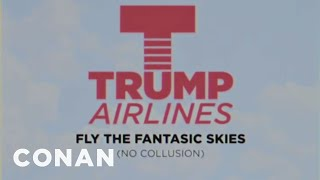 Trump Is Relaunching His Airline Business - CONAN on TBS