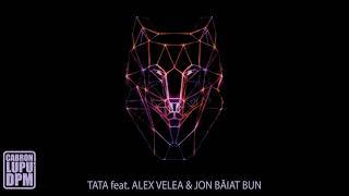 Cabron feat. Alex Velea & Jon Baiat Bun - Tata (official track)