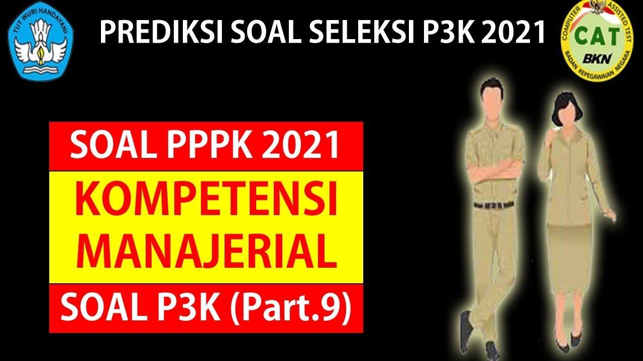 Soal Pppk 2021 Kompetensi Manajerial Part 9 Youtube