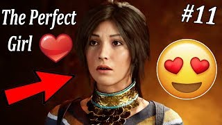 The Perfect Girl Doesn't Exi.......- Shadow of the Tomb Raider #11