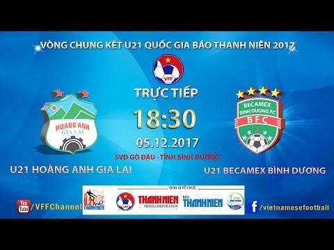FULL | U21 HAGL vs U21 Bình Dương | Bán kết 2 - Giải bóng đá U21 Quốc gia Báo Thanh Niên 2017