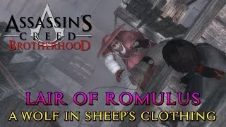 Assassin's Creed Brotherhood - Lair of Romulus - A Wolf In Sheep's Clothing