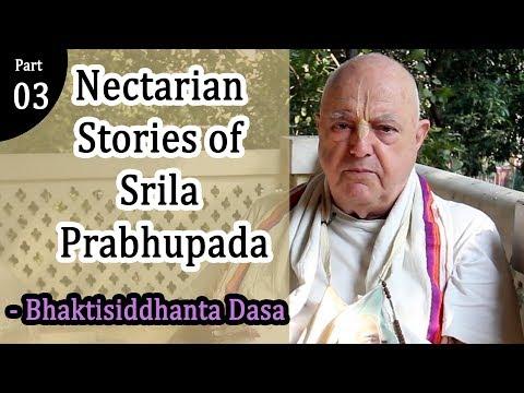 Nectarian Stories of Srila Prabhupada | Bhaktisiddhanta Dasa | Part 03
