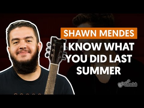 I Know What You Did Last Summer -  Shawn Mendes (aula de violão completa)