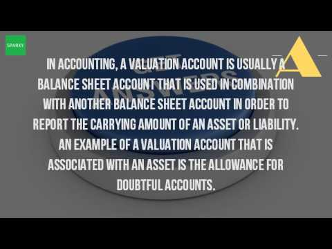What is a valuation account?