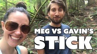 Meg vs Gavin's Stick - Meg Turney