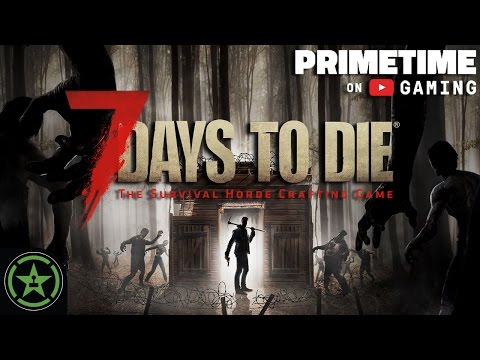 Let's Play - 7 Days to Die (YT Primetime)