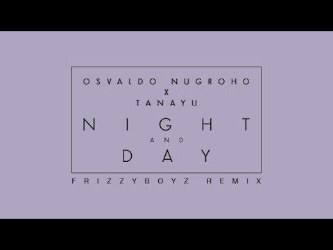 Osvaldo Nugroho X Tanayu - Night And Day (Frizzyboyz Remix)