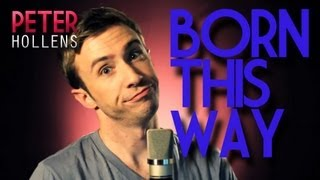 Lady Gaga - Born This Way  Peter Hollens - A Cappella Cover