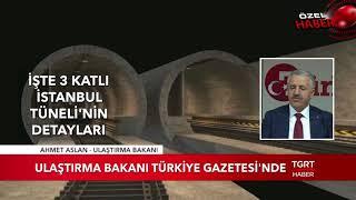 Bakan Arslan 3 Katlı İstanbul Tüneli'nin Detaylarını Paylaştı