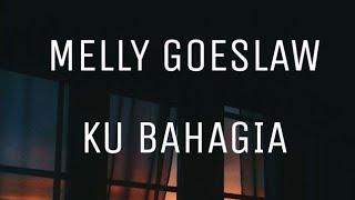 Lirik Lagu Melly Goeslaw Ku Bahagia