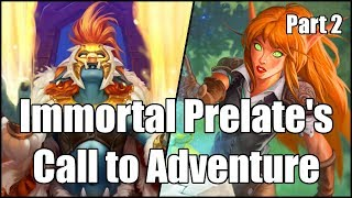 [Hearthstone] Immortal Prelate's Call to Adventure (Part 2)
